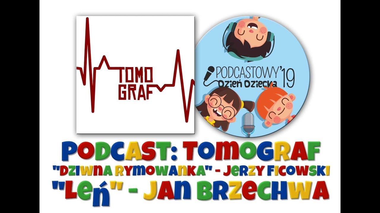 Dariusz I Piotr Z Podcastu Tomograf Leń Jana Brzechwy I Dziwna Rymowanka Jerzego Ficowskiego