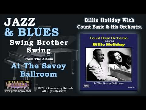 Billie Holiday With Count Basie & His Orchestra - Swing Brother Swing