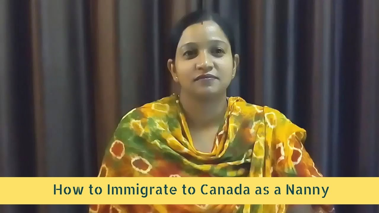 Canada Nanny Visa : How to Immigrate to Canada as a Nanny