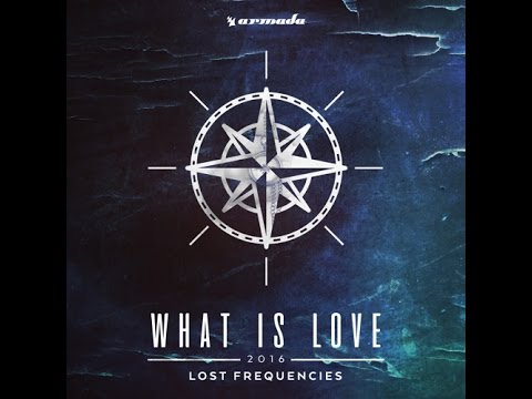 Lost Frequencies - What Is Love 2016 1H Version !!!!