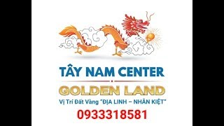 KHU ĐÔ THỊ TÂY NAM GOLDEN LAND CENTER CITY |KDC TÂY NAM THỦ THỪA|ĐẦU TƯ BĐS