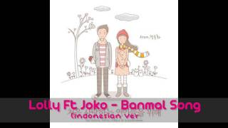 Lolly & Joko - Banmal Song (Indonesian Version)