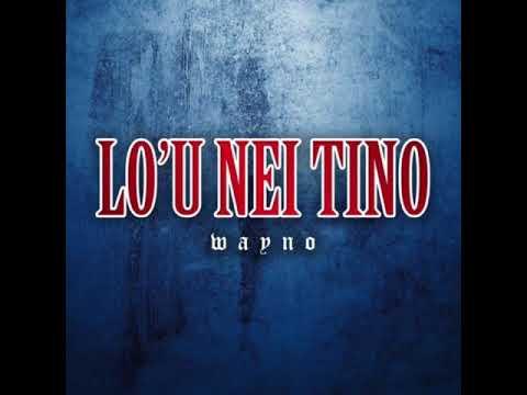WAYNO - LO'U NEI TINO (Re Mastered)