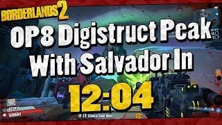 Borderlands 2 | OP8 Digistruct Peak Speedrun With Salvador In 12:04 (Read Description)