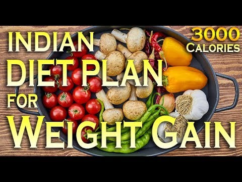 3000 Calories Indian Diet Plan For Weight Gain Youtube