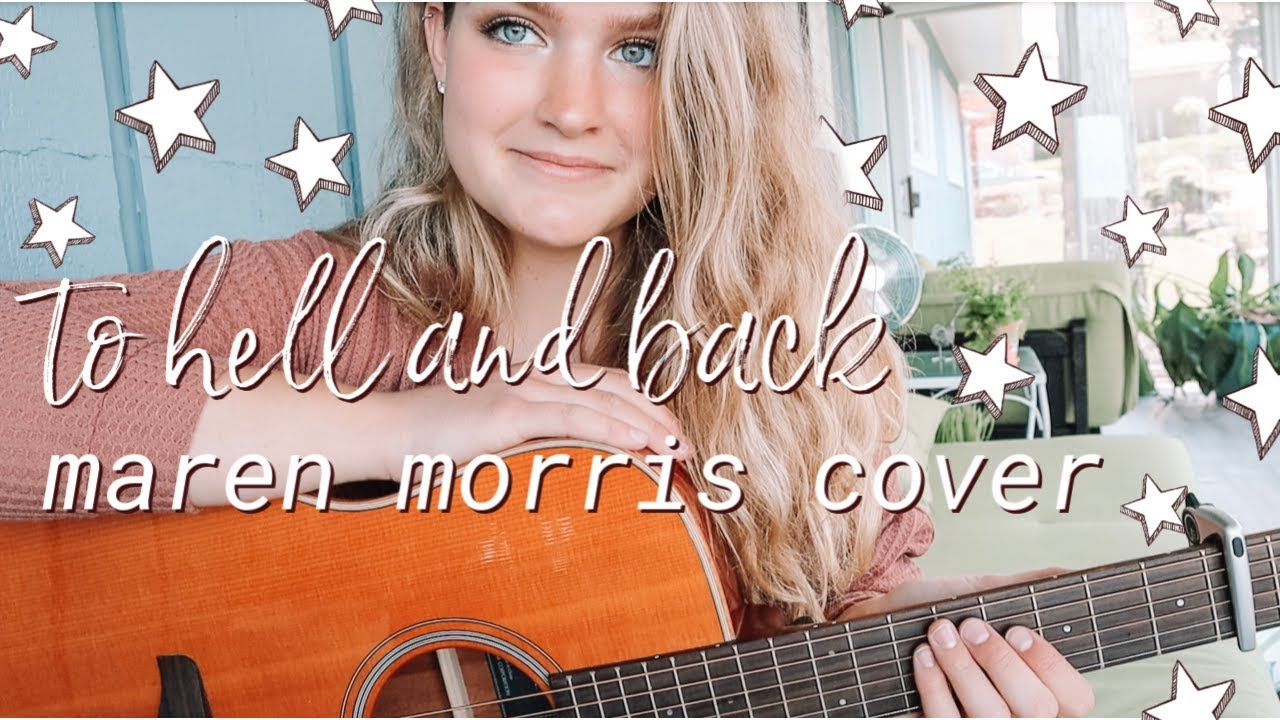 To Hell and Back //Maren Morris Cover