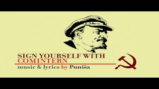 Sign yourself with Comintern (Communist International song)