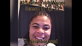 (REVIEW) If Loving You Is Wrong | Season 3: Ep. 12 | A Neighborhood In Crisis (RECAP)