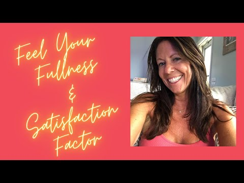 FEELING YOUR FULLNESS AND SATISFACTION FACTOR INTUITIVE EATING