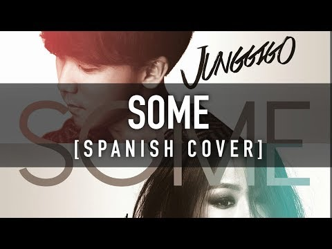 SOME [Spanish Cover] - SOYOU × JUNGGIGO / CKUNN × SONATA