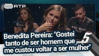 """Benedita Pereira: """"Eu gostei tanto de ser homem que me custou voltar a ser mulher"""""""