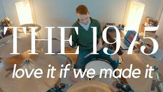 The 1975 - Love It If We Made It | Josh Manuel