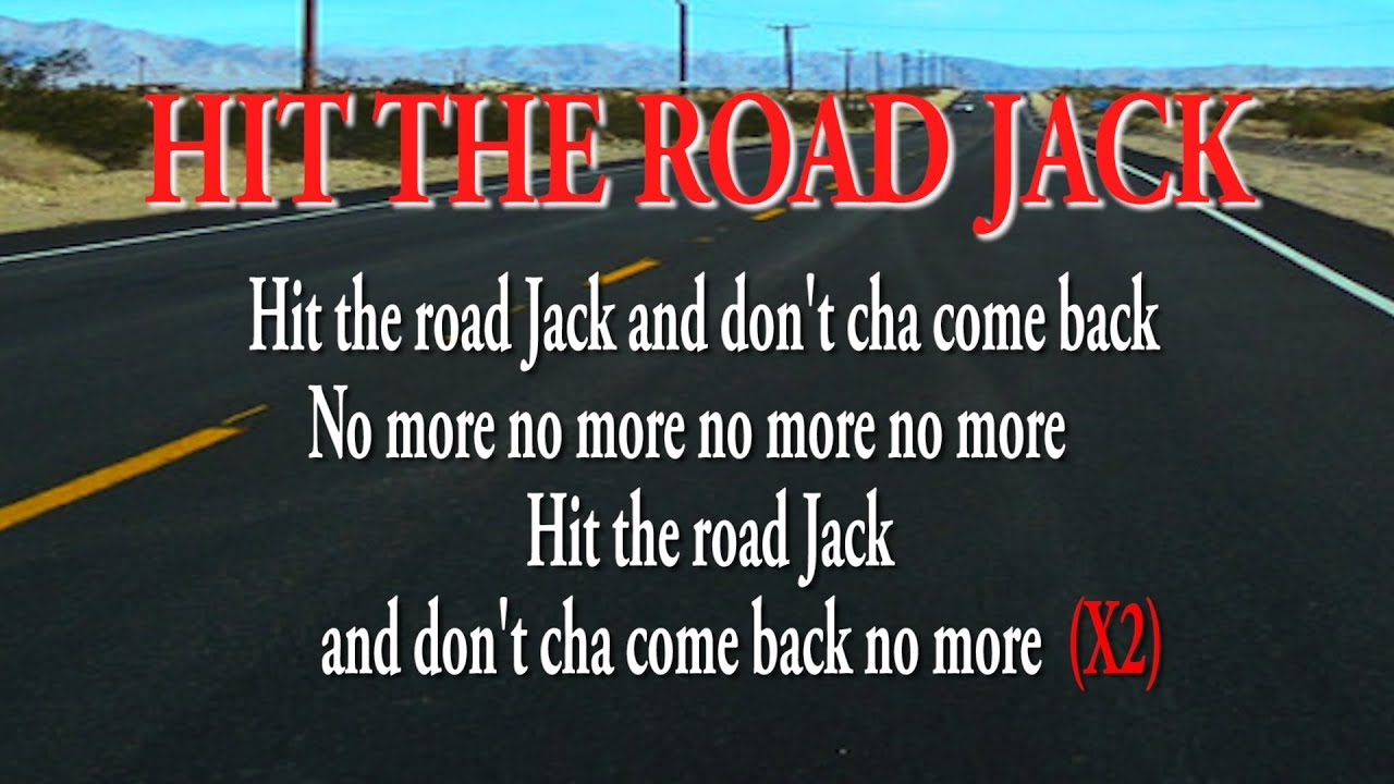 Hit The Road Jack!
