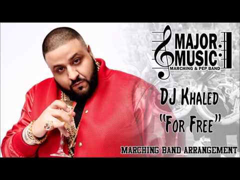 """For Free"" DJ Khaled Ft. Drake Marching/Pep Band Music Arrangement"