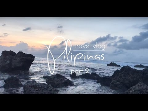 Travel Vlog 3: PHILIPPINES (Part 2)