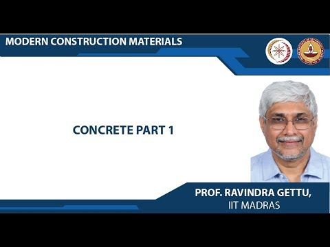 Modern Construction Materials Lec 33 Concrete Part 1