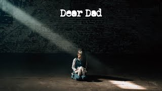 Dear Dad (Official Music Video)