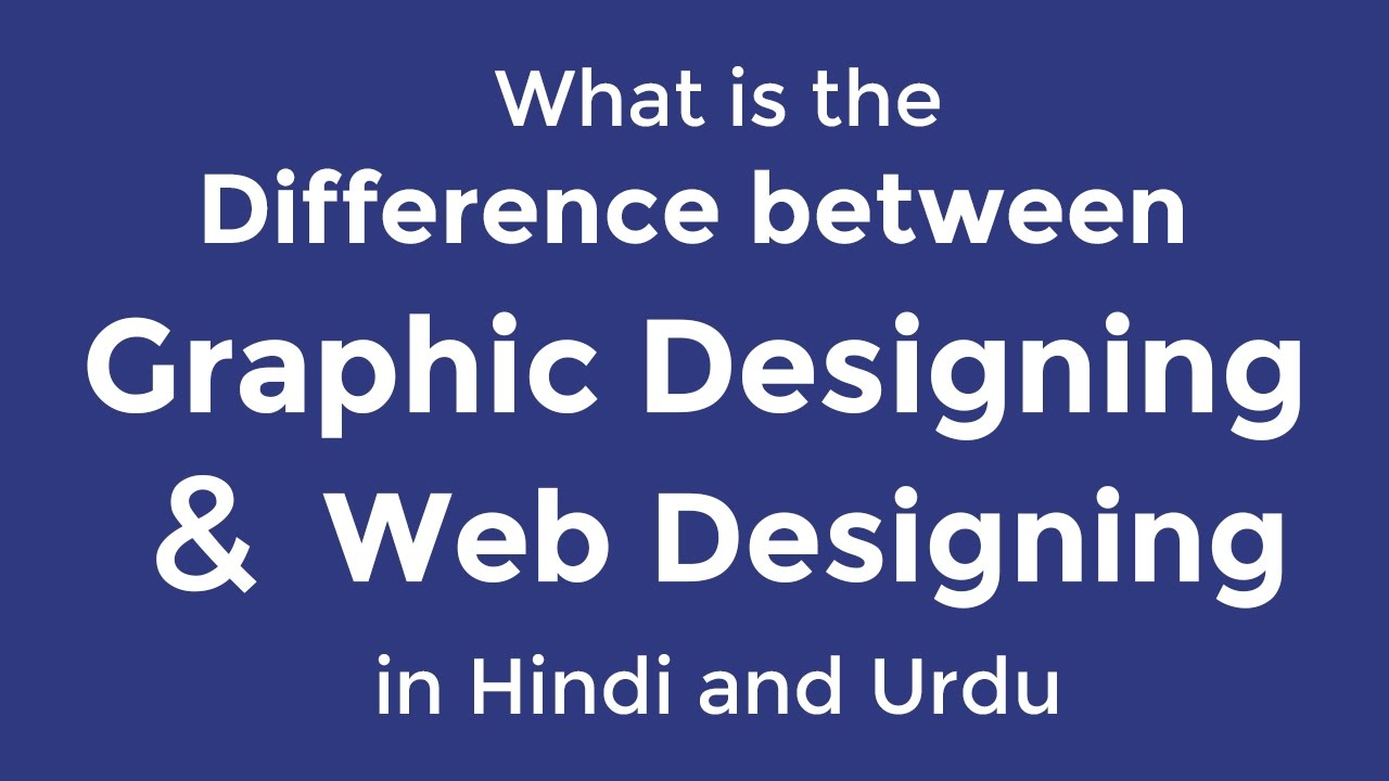 What Is The Difference Between Graphic Designer And Web Designer In Hindi And Urdu Youtube