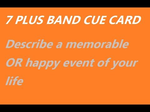 EASY IELTS - IELTS CUE CARD - Describe a memorable/happy event of your life