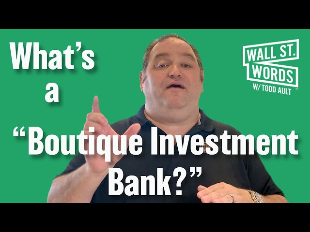Wall Street Words word of the day = Boutique Investment Bank