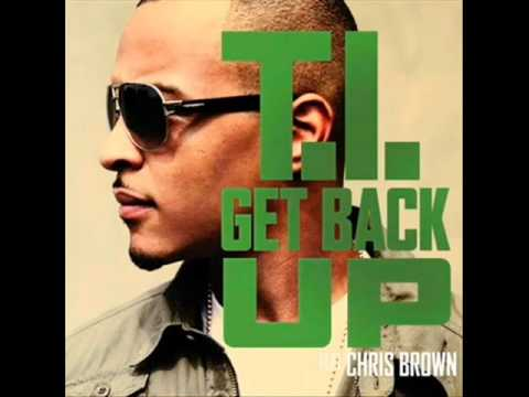 T.I. featuring. Chris Brown - GET BACK UP (Download Song)