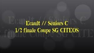 Retour sur le match... Ecault // Séniors C (1/2 finale coupe SG CITEOS)