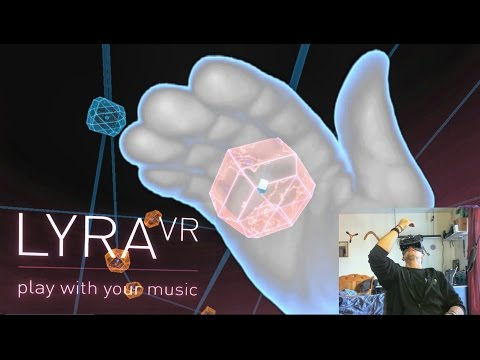 Lyra VR - Play With Your Music! Virtual Reality & LEAP Motion