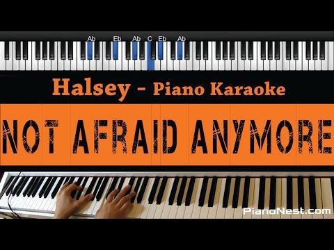 Halsey - Not Afraid Anymore - Piano Karaoke / Sing Along / Cover with Lyrics