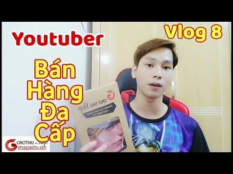 [Gcaothu Vlog] Cận Cảnh Youtuber Gcaothu Bán Hàng đa Cấp Nói Ngọt Hơn Nước đường