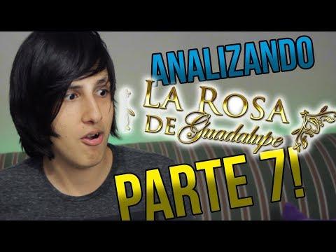 Analizando a La Rosa de Guadalupe PARTE 7!