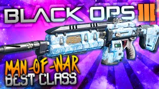 "Black Ops 3: BEST CLASS SETUP! - ""MAN-OF-WAR"" (YOU ASKED FOR IT!)"