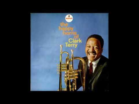 Clark Terry  - The Happy Horns of Clark Terry ( Full Album )