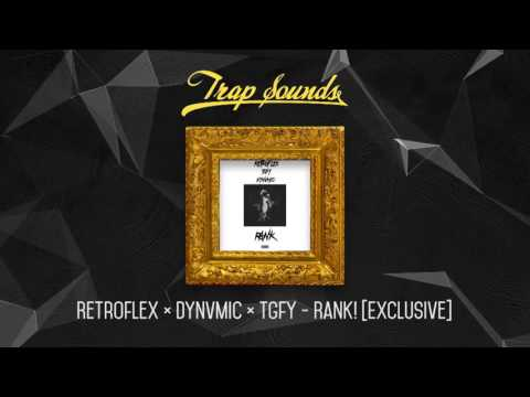Retroflex ✖ DYNVMIC ✖ tgfy - Rank! [Exclusive]