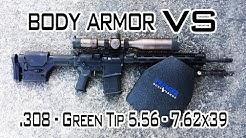 Body Armor VS .308 - Green Tip 5.56 - 7.62x39