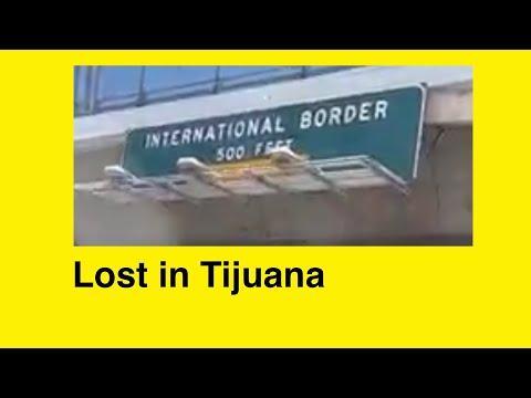 Lost in Tijuana