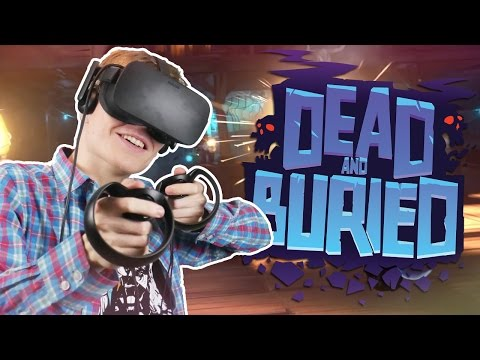 BEST MULTIPLAYER VR SHOOTER EVER!  Dead and Buried VR Oculus Touch Gameplay