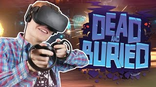 BEST MULTIPLAYER VR SHOOTER EVER! | Dead and Buried VR (Oculus Touch Gameplay)