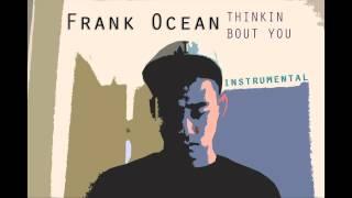 Frank Ocean - Thinkin Bout You [Instrumental]