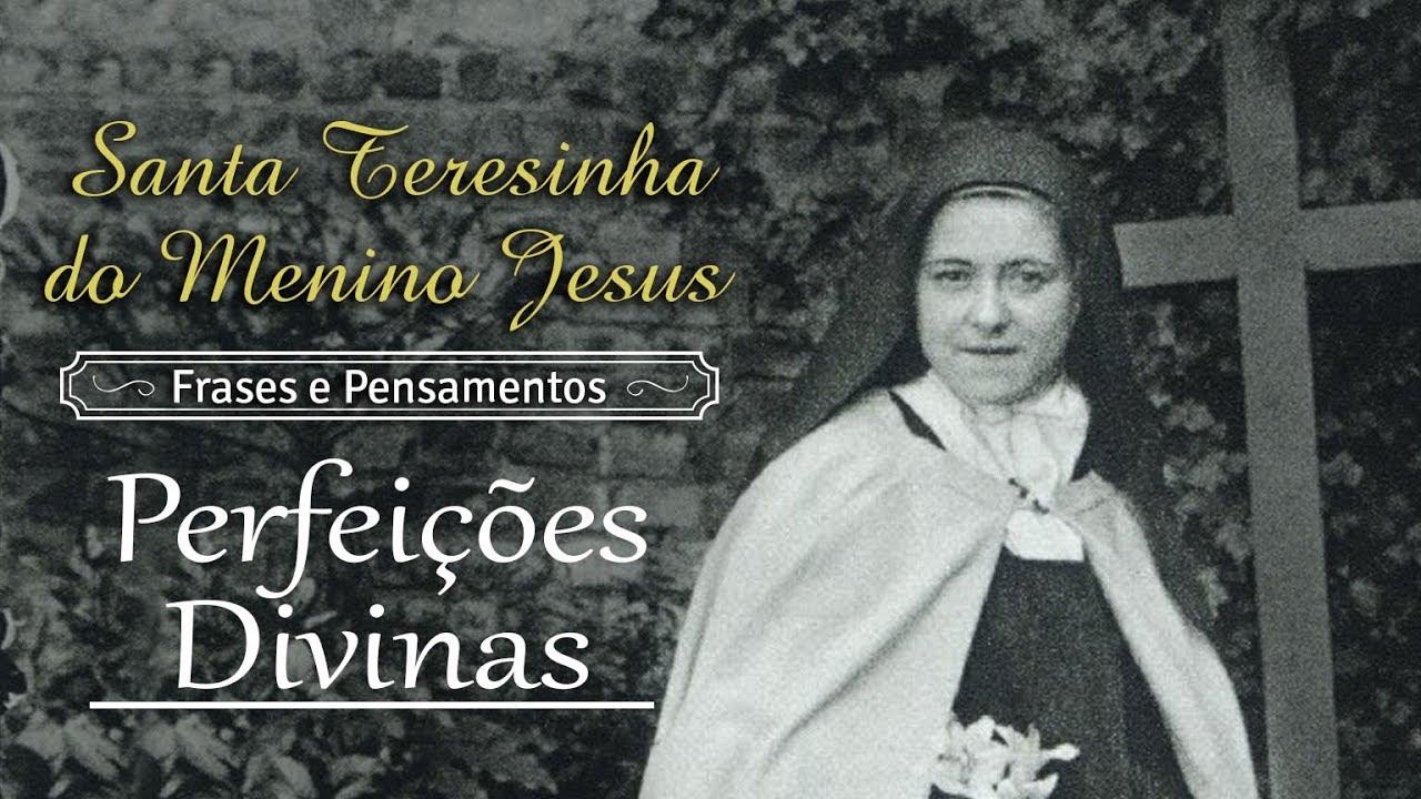 Santa Teresinha Do Menino Jesus Perfeições Divinas Arautos Youtube