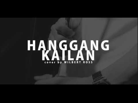 Hanggang Kailan Cover by Wilbert Ross(Hashtag Wilbert)