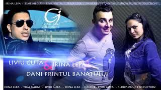 Repeat youtube video Liviu Guta, Irina Lepa si Dani Printul Banatului -Fetele de azi doresc (+40) 721.20.60.60