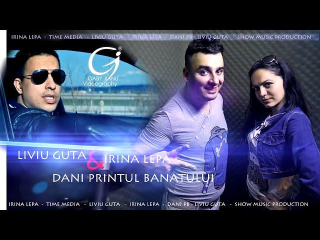Liviu Guta - Irina Lepa si Dani Printul Banatului - Fetele de azi doresc [Official Audio 2013]