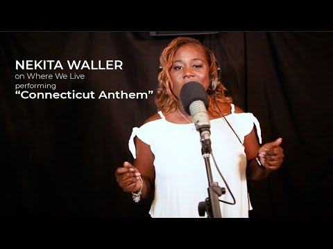 """Nekita Waller Performs """"Connecticut Anthem"""" on Where We Live"""