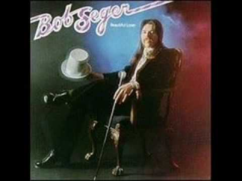 Beautiful Loser By: Bob Seger  s
