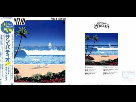 [HQ] Pedro & Capricious – Sun Patio (Full Album, 1983, Japan)