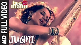 JUGNI Tanu Weds Manu Full Song HD UNCUT Kangana