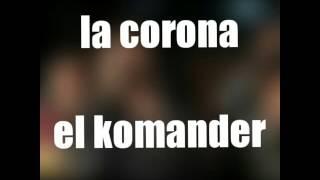LA CORONA ( LETRA ) - EL KOMANDER