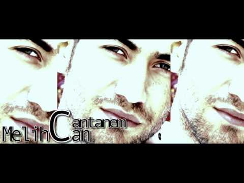 Melihcan - Cantanem ( Single )