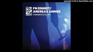 FM Einheit / Andreas Ammer - Order 04