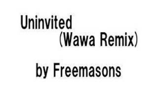 Freemasons - Uninvited (Wawa Remix)